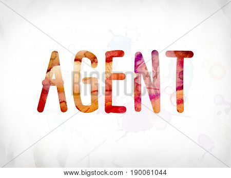 Agent Concept Painted Watercolor Word Art