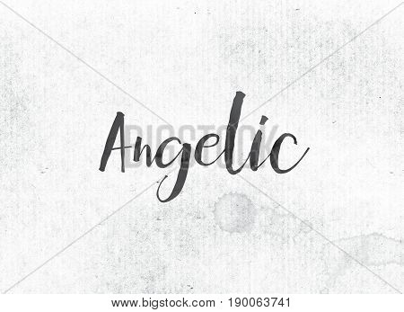 Angelic Concept Painted Ink Word And Theme