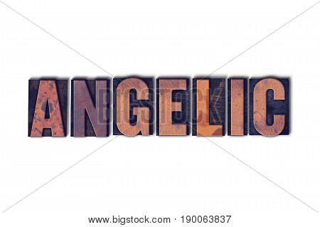 Angelic Concept Isolated Letterpress Word