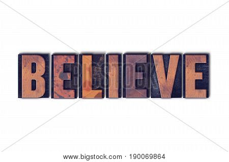 Believe Concept Isolated Letterpress Word