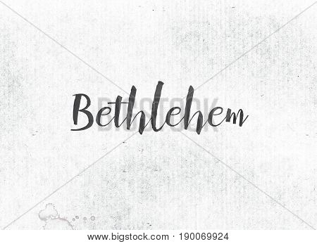 Bethlehem Concept Painted Ink Word And Theme