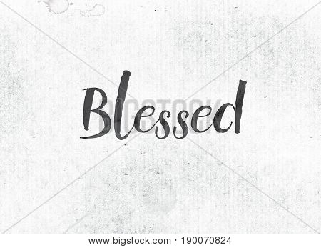 Blessed Concept Painted Ink Word And Theme