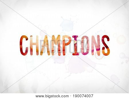 Champions Concept Painted Watercolor Word Art