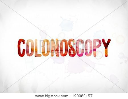 Colonoscopy Concept Painted Watercolor Word Art