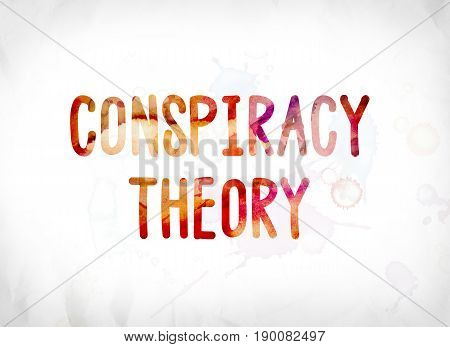 Conspiracy Theory Concept Painted Watercolor Word Art