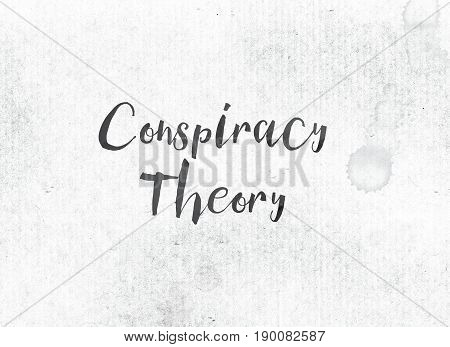 Conspiracy Theory Concept Painted Ink Word And Theme