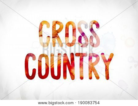 Cross Country Concept Painted Watercolor Word Art