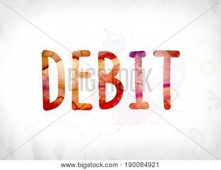 Debit Concept Painted Watercolor Word Art