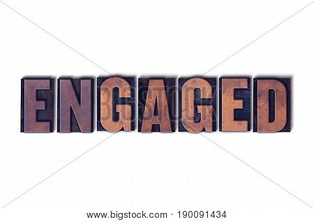 Engaged Concept Isolated Letterpress Word