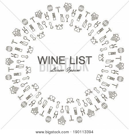Round background for Wine list, Lorem Ipsum. Monochrome bottles, grapes, corkscrews, wine leafs, glasses, cellars, tastings, storages on white. Stock vector illustration line style icon