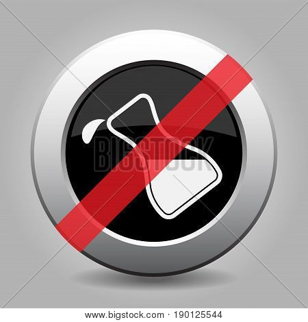 Black and gray metallic button with shadow - white flask with a drop banned icon.
