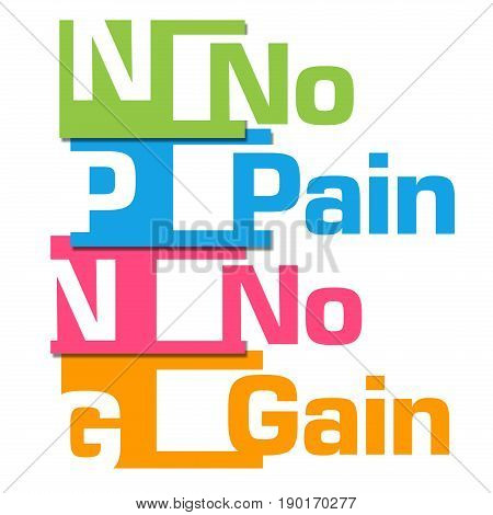 No pain no gain text written over colorful background.