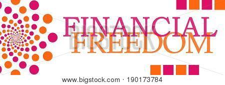 Financial freedom text written over pink orange background.