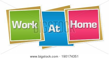 Work at home text written over colorful background.
