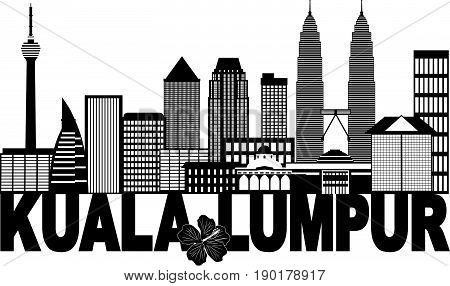Kuala Lumpur Malaysia City Skyline Text State Flower Hibiscus Black Isolated on White Background vector  Illustration