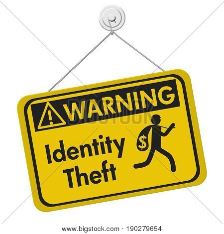 Identity theft warning sign A yellow warning hanging sign with text Identity Theft and theft icon isolated over white 3D Illustration