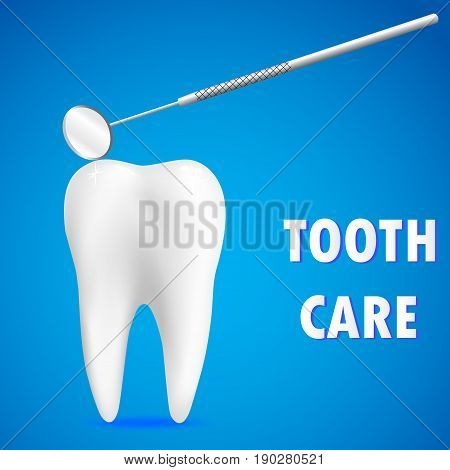 Clean white tooth and dentistry mirror on blue background. Tooth care concept. Realistic tooth. Vector illustration