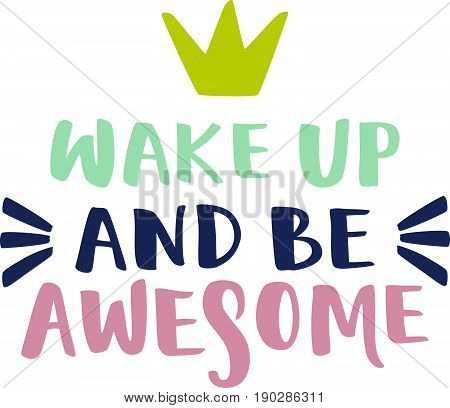 Wake Up And Be Awesome Lettering