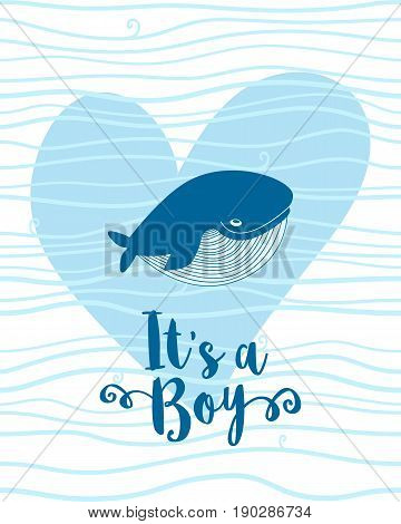 It's a boy greeting card baby shower card with a whale. Baby announcement card design element. Cartoon whale vector card with heart. Lovely childish card. Whale in love. Vector illustration.