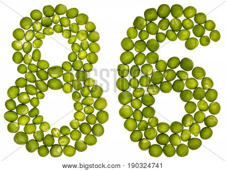 Arabic Numeral 86, Eighty Six, From Green Peas, Isolated On White Background