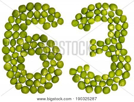 Arabic Numeral 63, Sixty Three, From Green Peas, Isolated On White Background