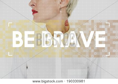 Caucasian woman with be brave word for inspiration