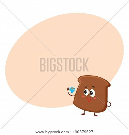 Funny dark, brown bread slice character with smiling human face drinking tea, cartoon vector illustration with space for text. Brown bread slice character, mascot holding tea cup