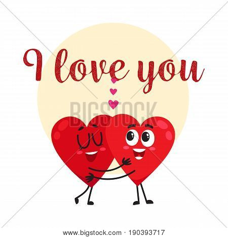 I love you - greeting card, postcard, banner design with two hugging heart characters, cartoon vector illustration. Valentine day greeting card design with two heart characters hugging each other