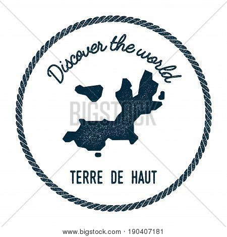 Terre-de-haut Island Map In Vintage Discover The World Insignia. Hipster Style Nautical Postage Stam