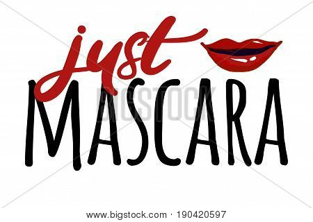 Mascara. Hand drawn tee graphic.T shirt hand lettered calligraphic design. Fashion style illustration.