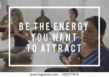 Be The Energy You Want To Attract Life Motivation Attitude