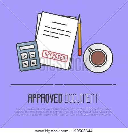 Document with red stamp Approved. Calculator, cup of coffee, pencil on the table. Vector illustration.