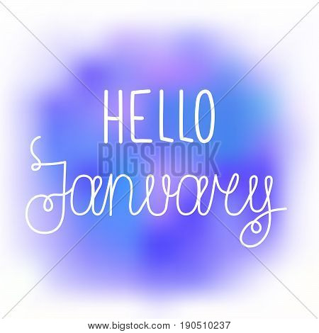 Hello january elegant greeting card with hand-written curled line lettering on blurred violet and blue paint stains background. Mesh tool watercolor painting imitation with text greeting to january.