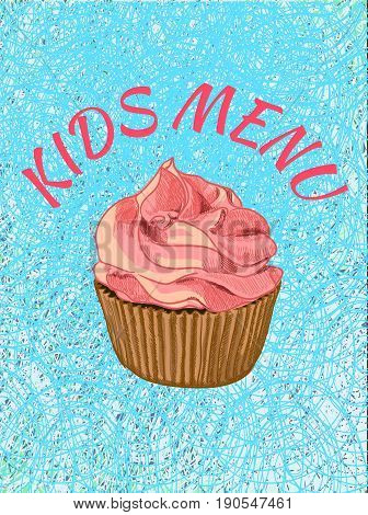 Kids menu cover template. VECTOR illustration. Cupcake on theard background. Colorful cover. Pink and blue colors.