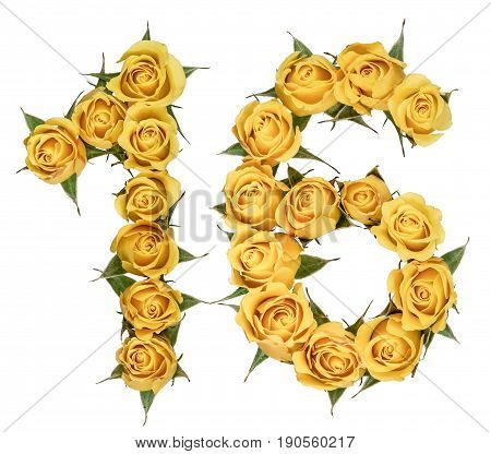 Arabic Numeral 16, Sixteen, From Yellow Flowers Of Rose, Isolated On White Background