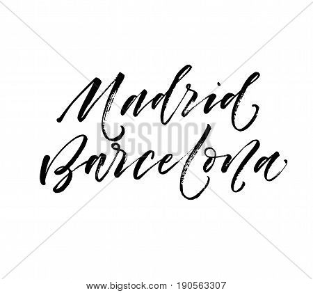 Madrid Barcelona card. Cities of Spain. Ink illustration. Modern brush calligraphy. Isolated on white background.