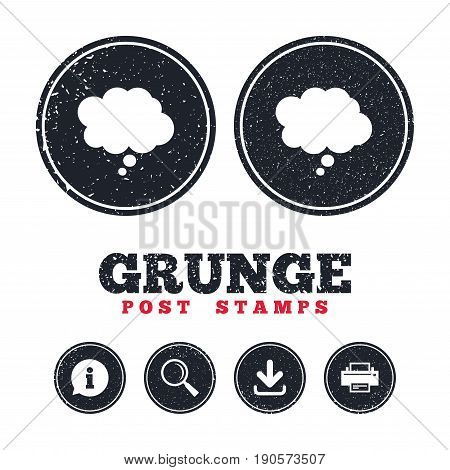 Grunge post stamps. Comic speech bubble sign icon. Chat think symbol. Information, download and printer signs. Aged texture web buttons. Vector
