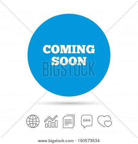 Coming soon sign icon. Promotion announcement symbol. Copy files, chat speech bubble and chart web icons. Vector