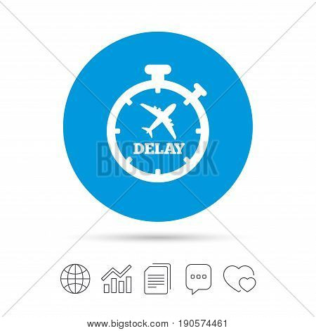 Delayed flight sign icon. Airport delay timer symbol. Airplane icon. Copy files, chat speech bubble and chart web icons. Vector