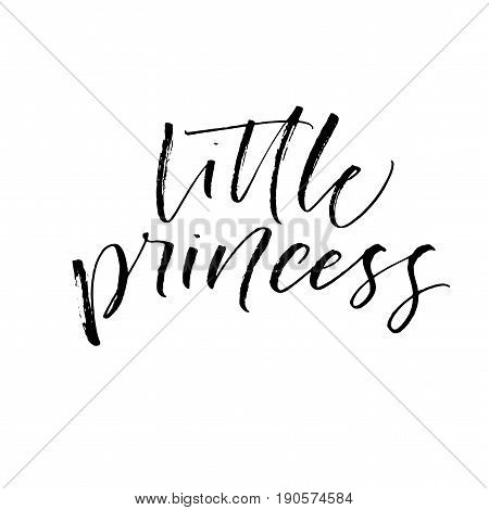 Little princess card. Ink illustration. Modern brush calligraphy. Isolated on white background.