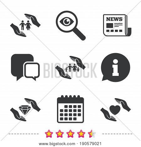 Hands insurance icons. Couple and family life insurance symbols. Heart health sign. Diamond jewelry symbol. Newspaper, information and calendar icons. Investigate magnifier, chat symbol. Vector