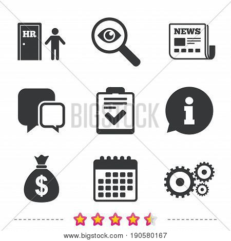 Human resources icons. Checklist document sign. Money bag and gear symbols. Man at the door. Newspaper, information and calendar icons. Investigate magnifier, chat symbol. Vector