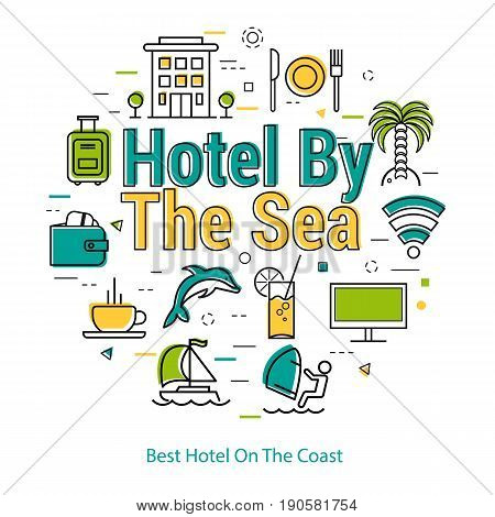 Vector round web banner of best hotel service. Modern thin line icons in three colors. Big letters HOTEL BY THE SEA as caption and pictographs of building, coffee, vacation activity and palm tree