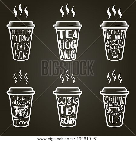 Vector set of paper cups with tea quotes and sayings lettering. Calligraphy hand written phrases about tea. Vintage creative typography design for tea shops and print.