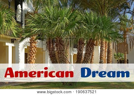 Text AMERICAN DREAM and house on background