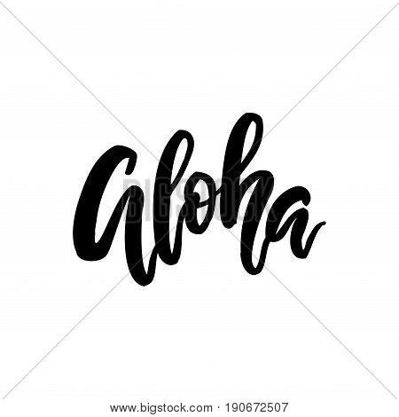 Aloha brush lettering. Vocation cards, banners, posters design. Handwritten modern brush pen calligraphy. Vector illustration stock vector.