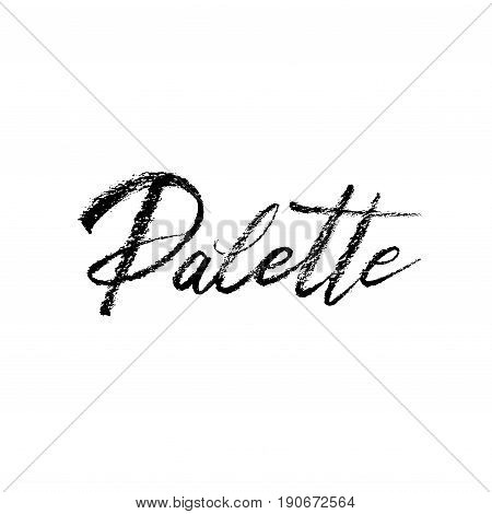 Palette brush lettering. Vocation cards, banners, posters design. Handwritten modern brush pen calligraphy. Vector illustration stock vector.
