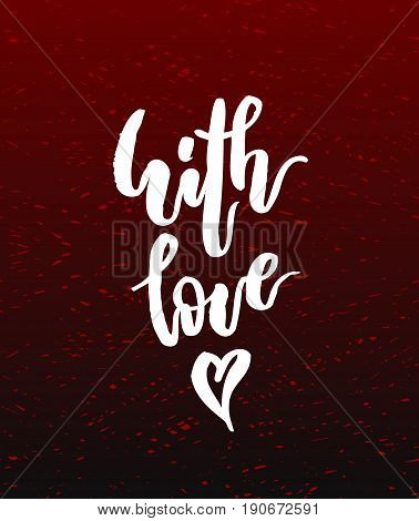 With love hand written lettering to valentines day design poster, greeting card, photo album overlay, banner, calligraphyon dark red background. Vector illustration stock vector.