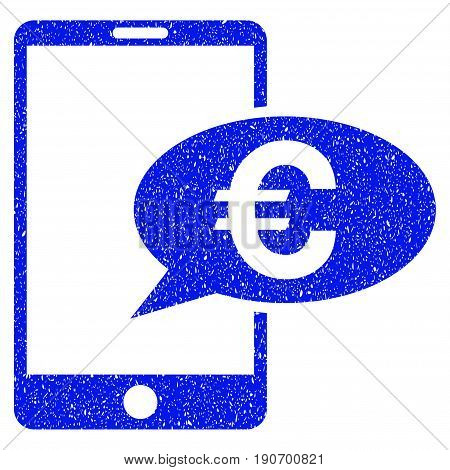 Grunge Euro Mobile Message icon with grunge design and unclean texture. Unclean vector blue pictogram for rubber seal stamp imitations and watermarks. Draft sign symbol.