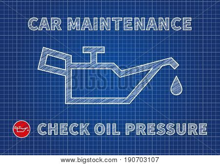 Check motor oil level vector illustration. Engine oil level sign blue print graphic design. Oil pressure control symbol creative concept.